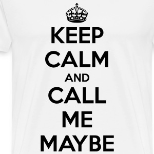 Keep Calm and Call Me Maybe Men's T-Shirt - Men's Premium T-Shirt