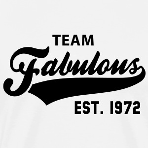TEAM Fabulous Est. 1972 Birthday Shirt BW - Men's Premium T-Shirt