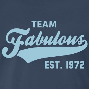 TEAM Fabulous Est. 1972 Birthday Shirt HN - Men's Premium T-Shirt