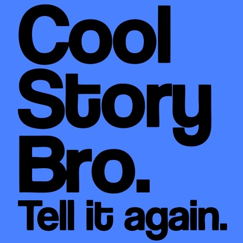 Cool Story Bro - stayflyclothing.com
