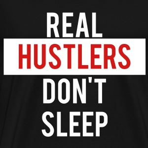 real_hustlers_dont_sleep T-Shirts - Men's Premium T-Shirt
