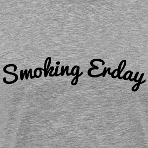 smoking_erday_ii T-Shirts - Men's Premium T-Shirt