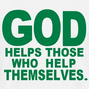 GOD HELPS THOSE WHO HELP THEMSELVES. - Men's Premium T-Shirt