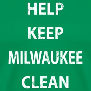 HELP KEEP MILWAUKEE CLEAN T-Shirts - Men's Premium T-Shirt