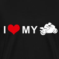 Design ~ I LOVE MY MOTORCYCLE - Racing