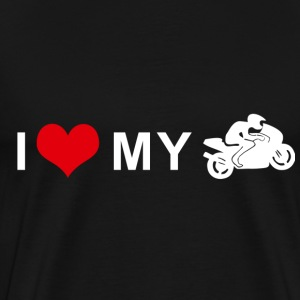 I LOVE MY MOTORCYCLE - Racing T-Shirts - Men's Premium T-Shirt