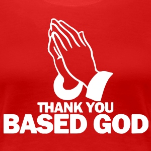 Thank You Based God Tee - Women's Premium T-Shirt