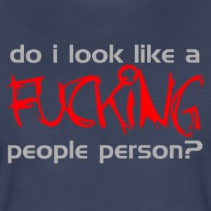 Do I Look Like A People Person - Women's Premium T-Shirt