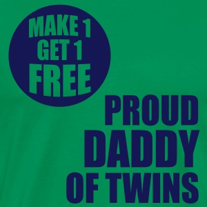 MAKE 1 GET 1 FREE - PROUD DADDY OF TWINS Shirt NG - Men's Premium T-Shirt