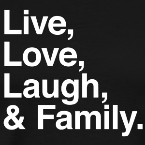 Live , love , laugh and family T-Shirts - Men's Premium T-Shirt