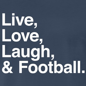 Live , love , laugh and football T-Shirts - Men's Premium T-Shirt