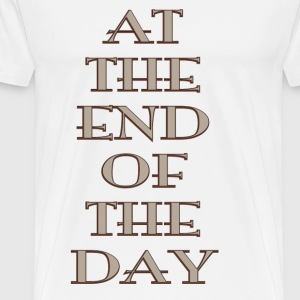 AT THE END OF THE DAY WE EATING - Men's Premium T-Shirt