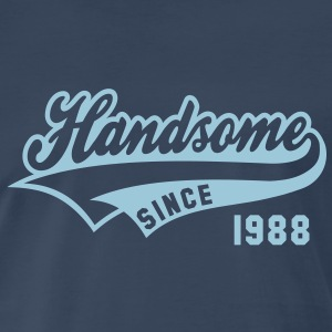 Handsome since 1988 Birthday Anniversary Shirt HN - Men's Premium T-Shirt