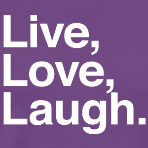 live love laugh T-Shirts - Men's Premium T-Shirt