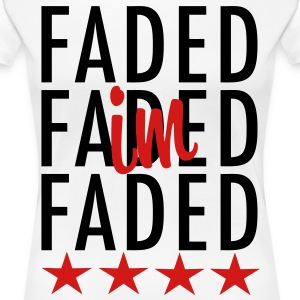 I'm Faded Women's T-Shirts - stayflyclothing.com - Women's Premium T-Shirt