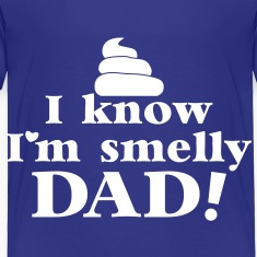 I KNOW I'm SMELLY DAD! stinky diaper nappy baby Baby & Toddler Shirts