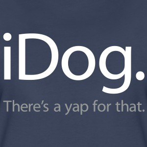 iDog - There's a Yap For That - iSpoof - Women's Premium T-Shirt