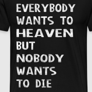 Go To Heaven  - Men's Premium T-Shirt