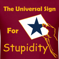 Design ~ Universal Sign For Stupidity Tee