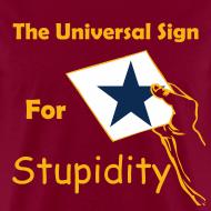 Design ~ Universal Sign For Stupidity Tee