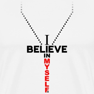 I believe in MYSELF - Men's Premium T-Shirt
