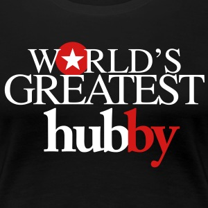 World's Greatest Hubby - Women's Premium T-Shirt