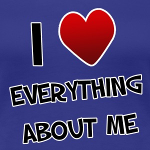 I Love Everything About Me. TM  Womens shirt - Women's Premium T-Shirt