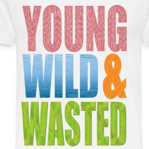 young WILD AND WASTED T-Shirts - Men's Premium T-Shirt
