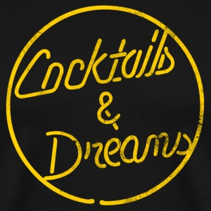 COCKTAILS & DREAMS - Men's Premium T-Shirt