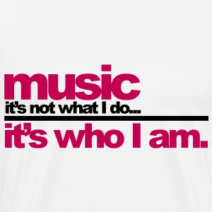 Music - Who I Am T-Shirts - Men's Premium T-Shirt
