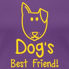 Dog's BEST FRIEND! perfect for pet owner Women's T-Shirts