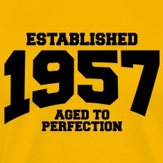 aged to perfection established 1957 T-Shirts