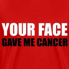 Your Face T-Shirts