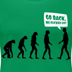 Go back we fucked up Women's T-Shirts