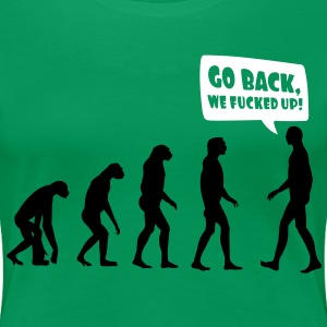 Go back we fucked up Women's T-Shirts - Women's Premium T-Shirt