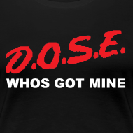 Design ~ D.O.S.E. (Womens)