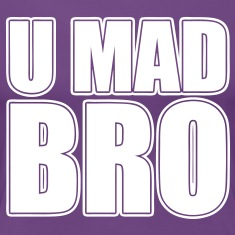 U Mad Bro Women's T-Shirts - stayflyclothing.com