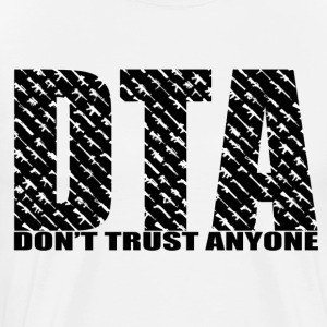 Don't Trust Anyone Tee - Men's Premium T-Shirt