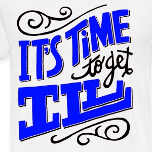 Time To Get Ill Tee - Men's Premium T-Shirt