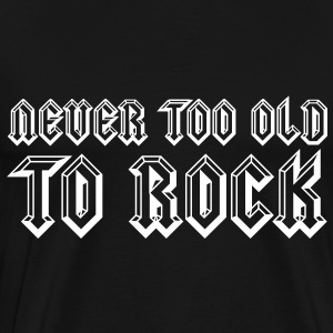 Never Too Old To Rock T-Shirts - Men's Premium T-Shirt