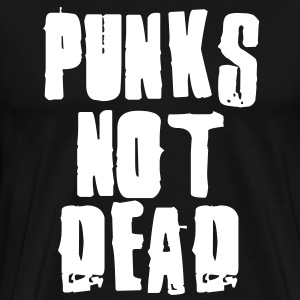 Punks Not Dead T-Shirts - Men's Premium T-Shirt