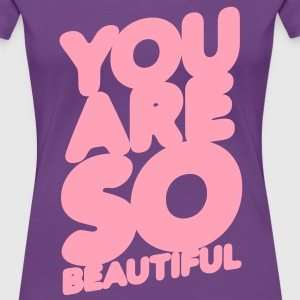 You are so beautiful - Women's Premium T-Shirt