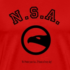 N.S.A.  We protect your Ass...29 hours of every da T-Shirts
