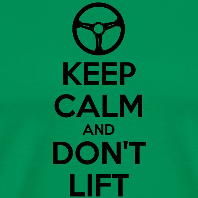 Keep Calm and Don't Lift (black text)