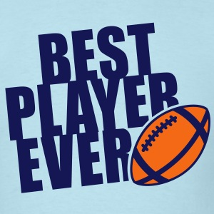 BEST FOOTBALL PLAYER EVER 2C T-Shirt NS - Men's T-Shirt