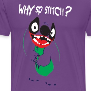 Why So Stitch? - Men's Premium T-Shirt