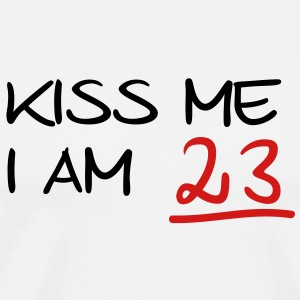 kiss me i am 23  birthday T-Shirts - Men's Premium T-Shirt