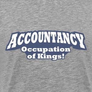 Accountancy – Occupation of Kings - Men's Premium T-Shirt