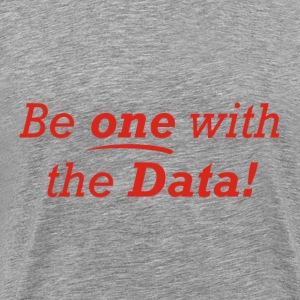 Be one with the Data! - Men's Premium T-Shirt