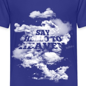 say hello to heaven - Kids' Premium T-Shirt